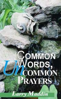 Common Words, Uncommon Prayers