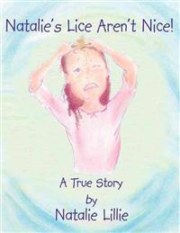 Natalie's Lice Aren't Nice!: A True Story