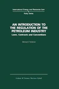 An Introduction to the Regulation of the Petroleum Industry
