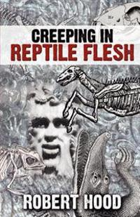 Creeping in Reptile Flesh