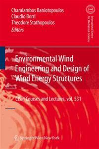 Environmental Wind Engineering and Design of Wind Energy Structures