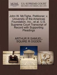 John W. McTighe, Petitioner, V. University of the Americas Foundation, Inc., et al. U.S. Supreme Court Transcript of Record with Supporting Pleadings
