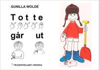 Totte går ut - Barnbok med tecken för hörande barn