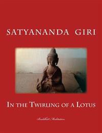 In the Twirling of a Lotus: Buddhist Meditation