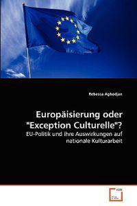 Europaisierung Oder Exception Culturelle?