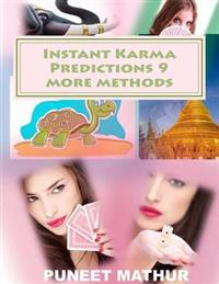 Instant Karma Predictions 9 More Methods: Volume 2