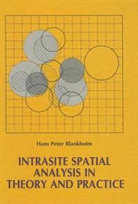 Instrasite Spatial Analysis in Theory and Practice