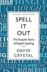 Spell it out - the singular story of english spelling
