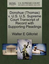 Donohue (Thomas) V. U.S. U.S. Supreme Court Transcript of Record with Supporting Pleadings