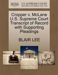 Cropper V. McLane U.S. Supreme Court Transcript of Record with Supporting Pleadings