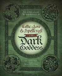 Celtic Lore & Spellcraft of the Dark Goddess
