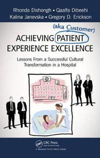 Achieving Patient Aka Customer Experience Excellence