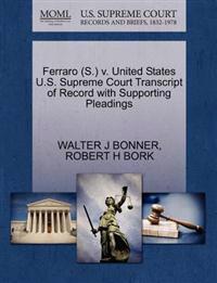 Ferraro (S.) V. United States U.S. Supreme Court Transcript of Record with Supporting Pleadings