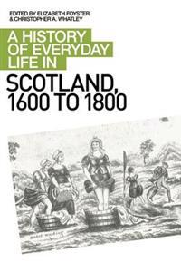 A History of Everyday Life in Scotland, 1600 to 1800