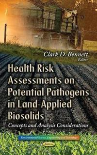 Health Risk Assessments on Potential Pathogens in Land-Applied Biosolids