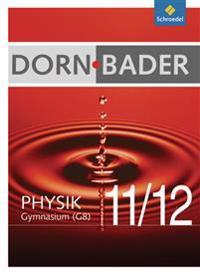 Dorn-Bader Physik 11/12. Gesamtband. Sekundarstufe 2 G8