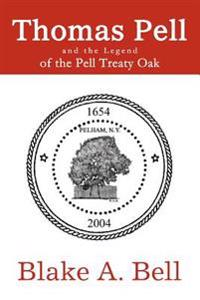 Thomas Pell and the Legend of the Pell Treaty Oak