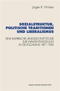 Sozialstruktur, Politische Traditionen Und Liberalismus