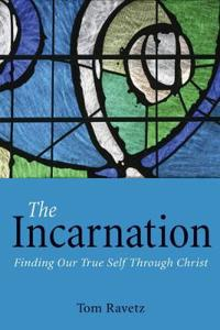 The Incarnation: Finding Our True Self Through Christ
