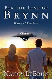 For the Love of Brynn: Book III: A Fine Line