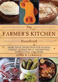 The Farmer's Kitchen Handbook