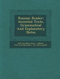 Russian Reader: Accented Texts, Grammatical and Explanatory Notes