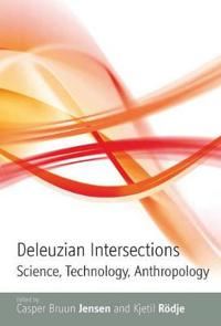 Deleuzian Intersections: Science, Technology, Anthropology