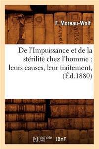 de l'Impuissance Et de la St�rilit� Chez l'Homme: Leurs Causes, Leur Traitement, (�d.1880)