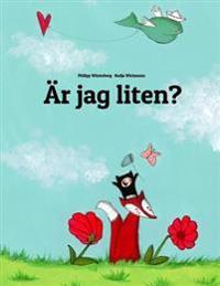 AR Jag Liten?: En Berattelse I Text Och Bilder AV Philipp Winterberg Och Nadja Wichmann