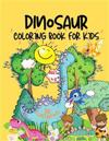 Dinosaur Coloring Book for Kids: Great Gift for Boys and Girls, Ages 4-8