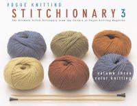 Color Knitting: The Ultimate Stitch Dictionary from the Editors of Vogue Knitting Magazine