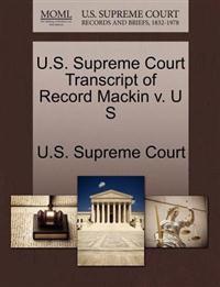 U.S. Supreme Court Transcript of Record Mackin V. U S