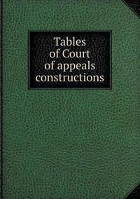 Tables of Court of Appeals Constructions