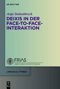 Deixis in der face-to-face-Interaktion / Deixis in Face-to-face Interaction