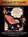 Livre De Coloriage Oiseaux Et Fleurs Pour Adultes