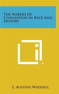 The Makers of Civilization in Race and History