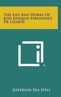 The Life and Works of Jose Joaquin Fernandez de Lizardi