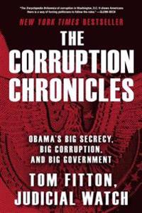 The Corruption Chronicles: Obama's Big Secrecy, Big Corruption, and Big Government