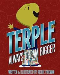 Terple: Always Dream Bigger