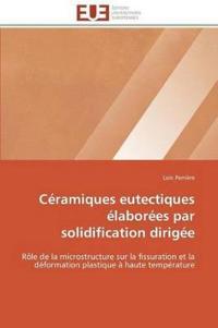 C�ramiques Eutectiques �labor�es Par Solidification Dirig�e