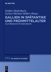 Gallien in Sp tantike Und Fr hmittelalter