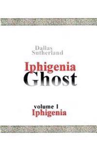 Iphigenia Ghost: Iphigenia