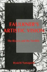 Faulkner's Artistic Vision