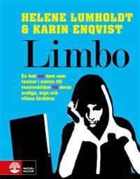 Limbo : en bok om dem som fastnat i entrén till vuxenvärlden till deras oroliga, arga och vilsna föräldrar