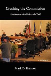 Crashing the Commission: Confessions of a University Twit