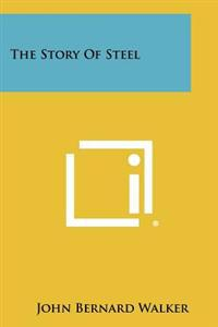 The Story of Steel