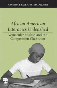 African American Literacies Unleashed