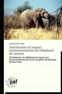 Distribution Et Impact Environnemental de L'Elephant de Savane