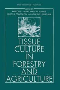 Tissue Culture in Forestry and Agriculture