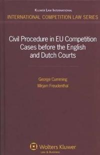 Civil Procedure in EU Competition Cases Before the English and Dutch Courts